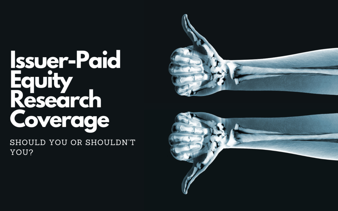 Issuer-Paid Equity Research Coverage:  Should You or Shouldn't You?